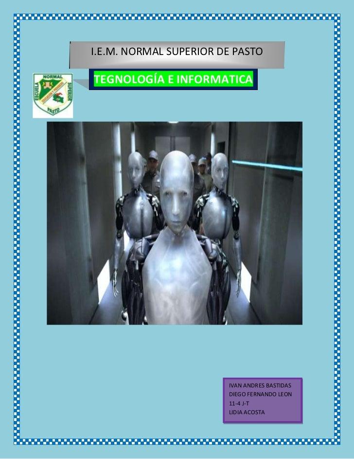 -514351767205I.E.M. NORMAL SUPERIOR DE PASTOTEGNOLOGÍA E INFORMATICA<br />-36117456797<br />IVAN ANDRES BASTIDASDIEGO FERN...