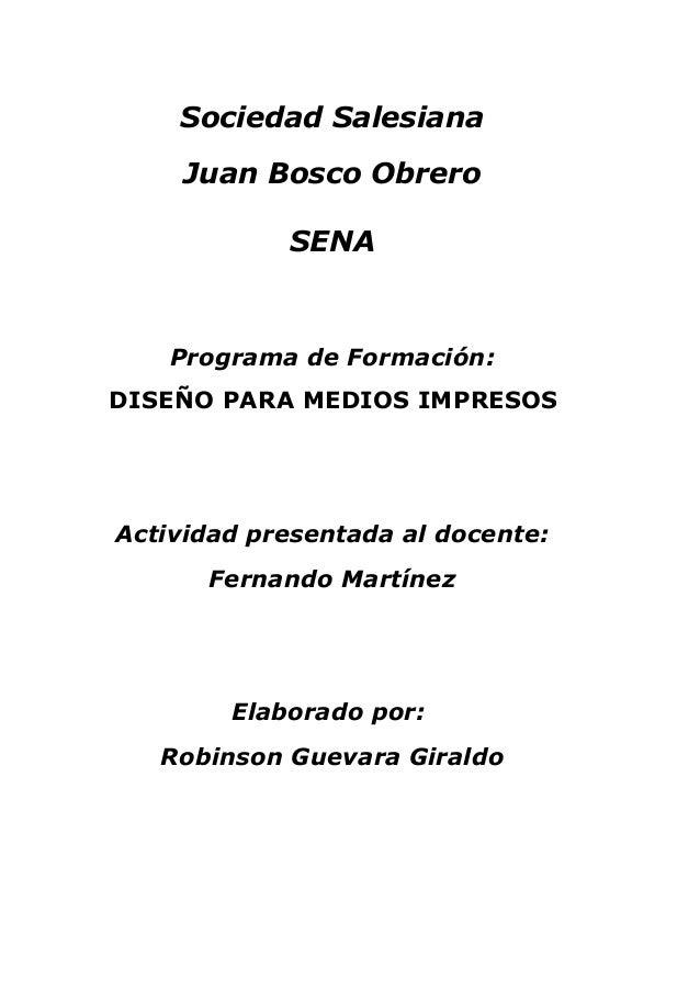 Sociedad Salesiana     Juan Bosco Obrero            SENA   Programa de Formación:DISEÑO PARA MEDIOS IMPRESOSActividad pres...