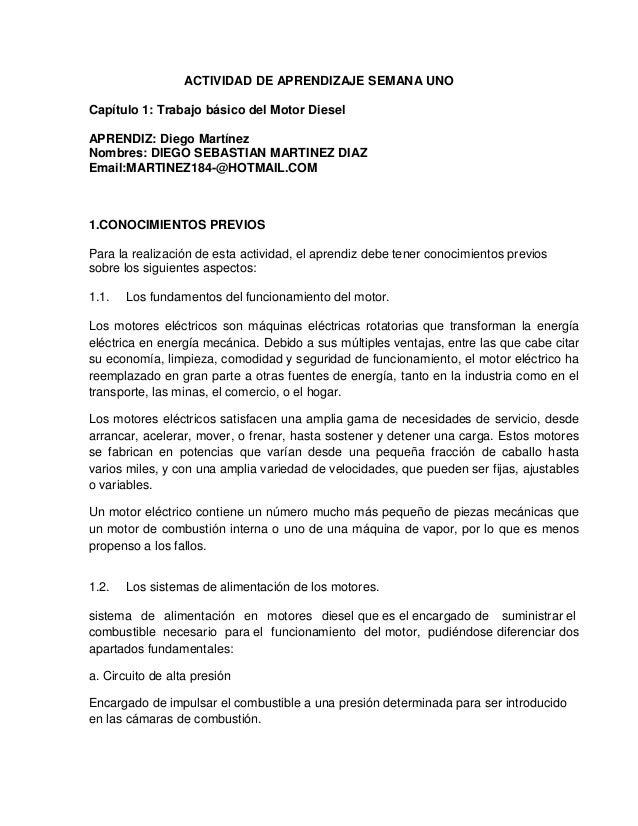 ACTIVIDAD DE APRENDIZAJE SEMANA UNOCapítulo 1: Trabajo básico del Motor DieselAPRENDIZ: Diego MartínezNombres: DIEGO SEBAS...