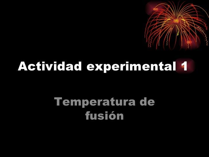 Actividad experimental  1 Temperatura de fusión