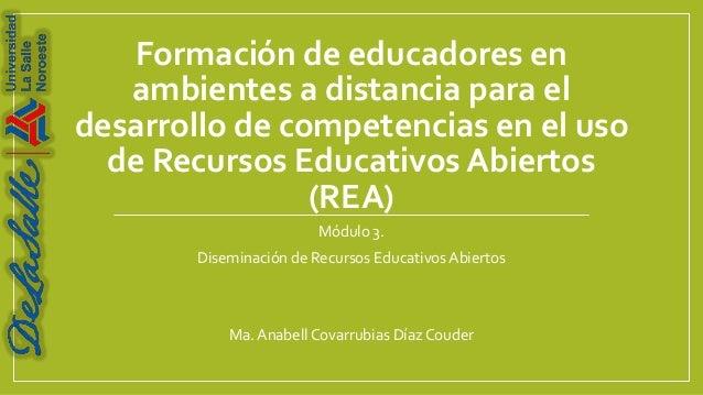 Formación de educadores en   ambientes a distancia para eldesarrollo de competencias en el uso  de Recursos Educativos Abi...