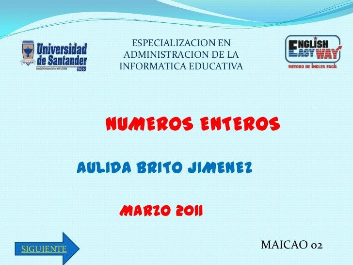 ESPECIALIZACION EN                 ADMINISTRACION DE LA                INFORMATICA EDUCATIVA               NUMEROS ENTEROS...