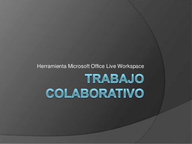 Herramienta Microsoft Office Live Workspace
