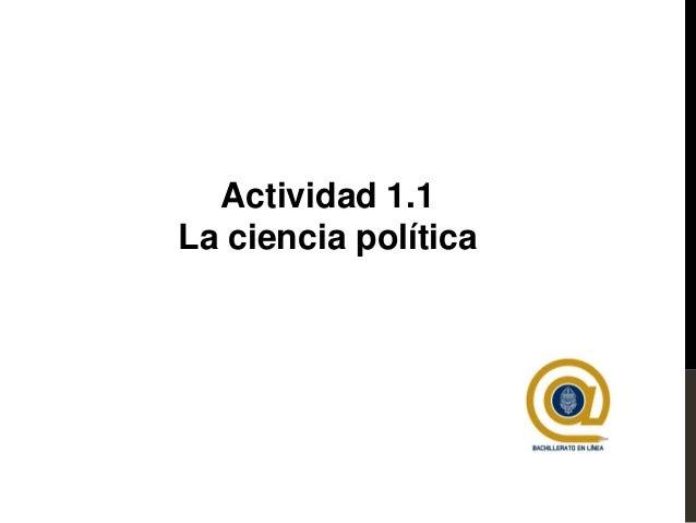 Actividad 1.1La ciencia política