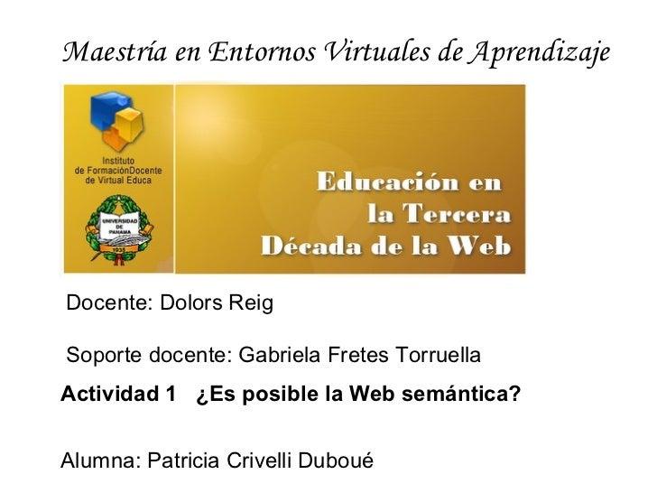 Maestría en Entornos Virtuales de AprendizajeDocente: Dolors ReigSoporte docente: Gabriela Fretes TorruellaActividad 1 ¿Es...