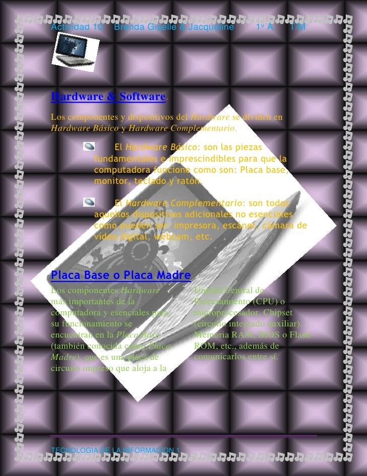 "HYPERLINK  l "" grupo""  Hardware & Software.<br />Los componentes y dispositivos del Hardware se dividen en Hardware Básic..."