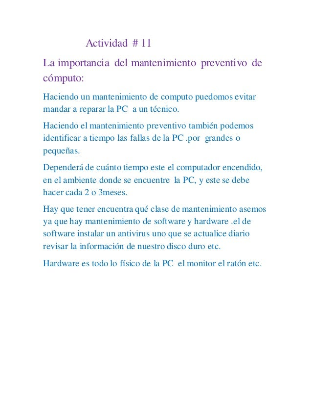 Actividad # 11 La importancia del mantenimiento preventivo de cómputo: Haciendo un mantenimiento de computo puedomos evita...