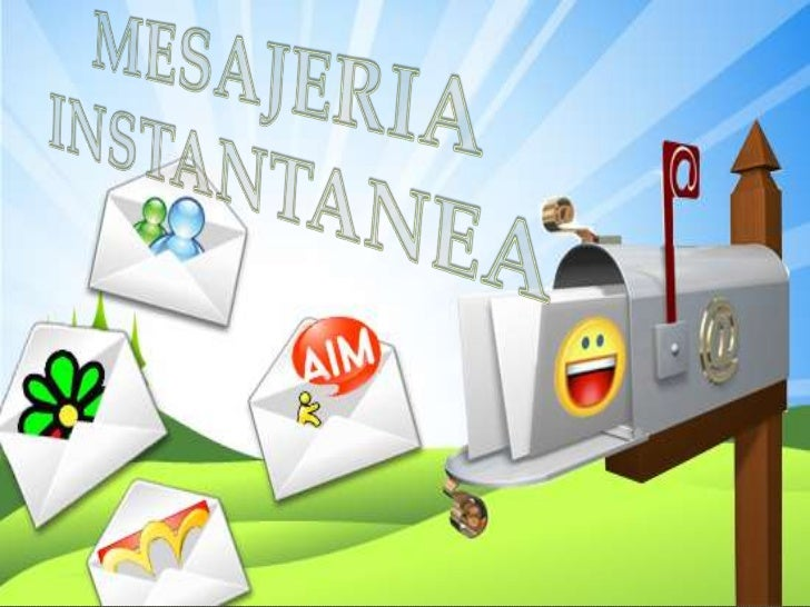¿Qué es?• La mensajería  instantánea (conocida  también en inglés  como IM) es una forma  de comunicación en  tiempo real ...