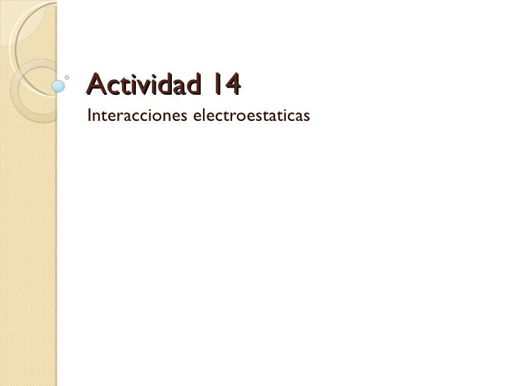 Actividad 14 Interacciones electroestaticas