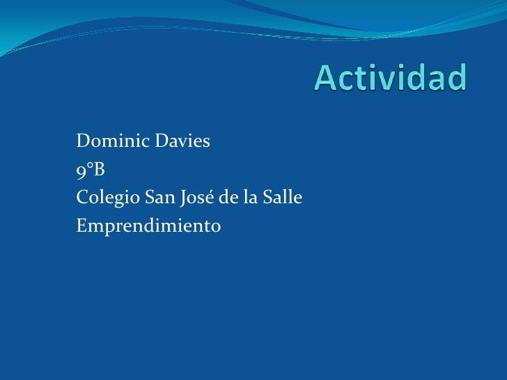 Dominic Davies9°BColegio San José de la SalleEmprendimiento