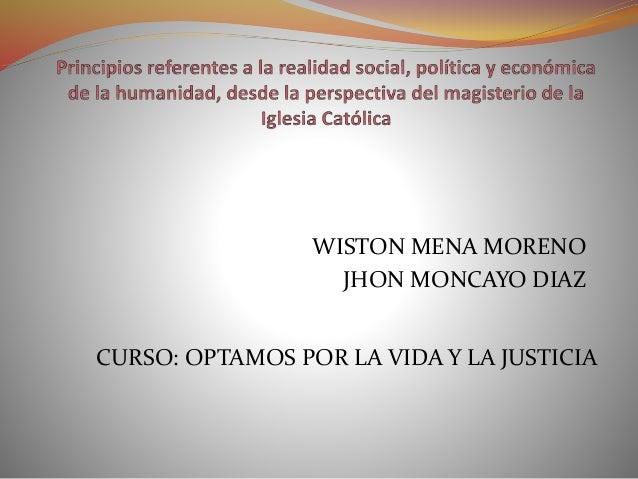 WISTON MENA MORENO JHON MONCAYO DIAZ CURSO: OPTAMOS POR LA VIDA Y LA JUSTICIA