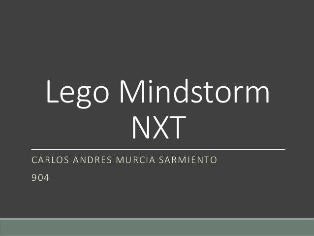 Lego Mindstorm NXT CARLOS ANDRES MURCIA SARMIENTO 904
