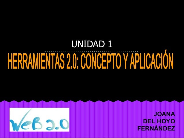 Actividad 2 3 herramientas 2.0- concepto y aplicación.