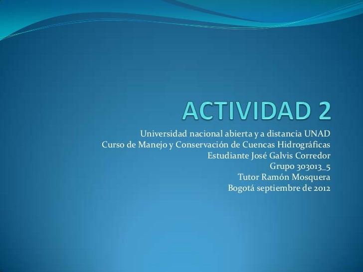 Universidad nacional abierta y a distancia UNADCurso de Manejo y Conservación de Cuencas Hidrográficas                    ...