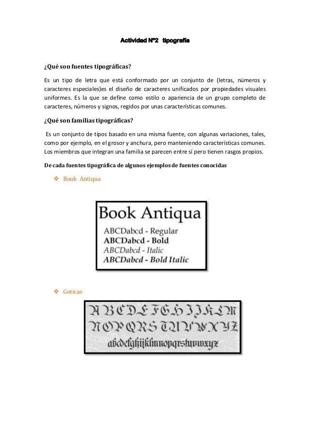 Actividad Nº2 tipografía¿Qué son fuentes tipográficas?Es un tipo de letra que está conformado por un conjunto de (letras, ...