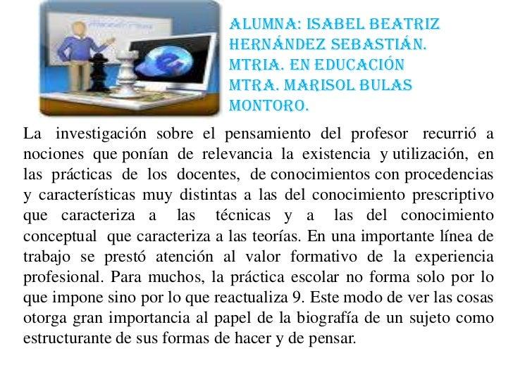 Alumna: Isabel Beatriz  Hernández Sebastián.<br />Mtria. En Educación<br />Mtra. Marisol Bulas Montoro.<br />La   investig...
