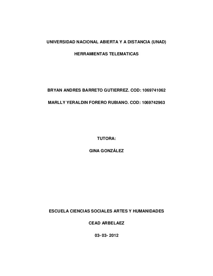 UNIVERSIDAD NACIONAL ABIERTA Y A DISTANCIA (UNAD)           HERRAMIENTAS TELEMATICASBRYAN ANDRES BARRETO GUTIERREZ. COD: 1...