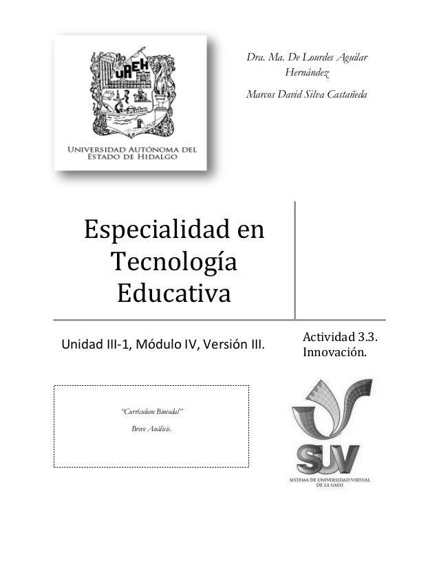 Dra. Ma. De Lourdes Aguilar Hernández Marcos David Silva Castañeda  Especialidad en Tecnología Educativa Unidad III-1, Mód...