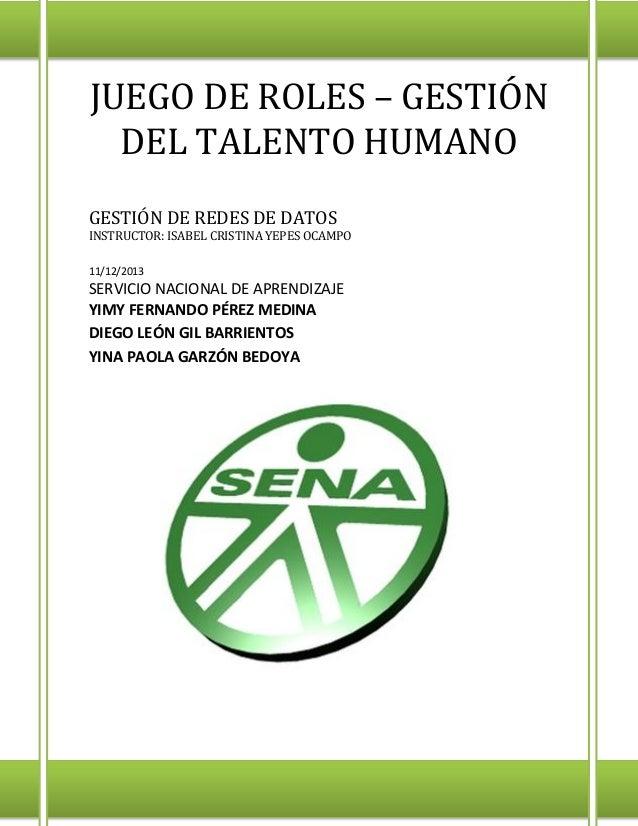 JUEGO DE ROLES – GESTIÓN DEL TALENTO HUMANO GESTIÓN DE REDES DE DATOS INSTRUCTOR: ISABEL CRISTINA YEPES OCAMPO 11/12/2013 ...