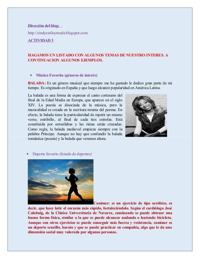 Dirección del blog: http://cindyestiloymoda.blogspot.com/ ACTIVIDAD 3 HAGAMOS UN LISTADO CON ALGUNOS TEMAS DE NUESTRO INTE...
