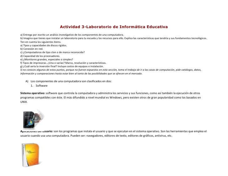 Actividad 3-Laboratorio de Informática Educativaa) Entrega por escrito un análisis investigativo de los componentes de una...