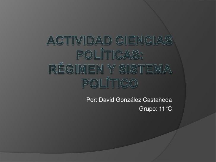 Por: David González Castañeda                  Grupo: 11°C
