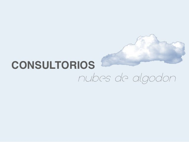 CONSULTORIOS         nubes de algodon