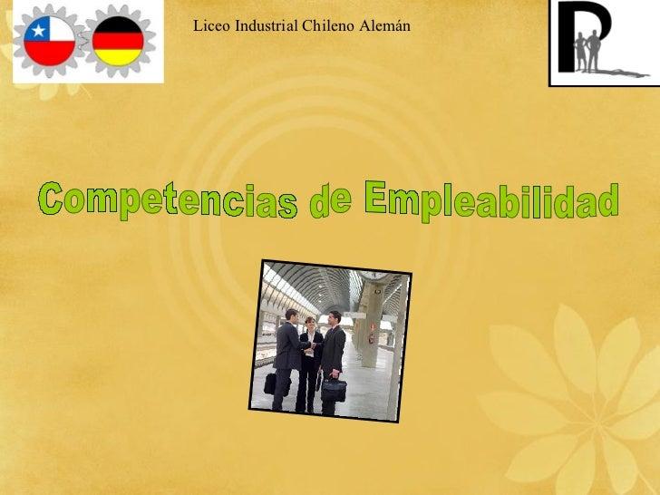Liceo Industrial Chileno Alemán  Competencias de Empleabilidad