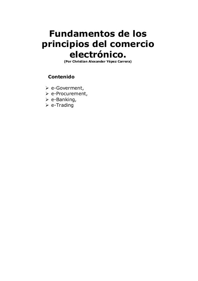 Fundamentos de los principios del comercio electrónico. (Por Christian Alexander Yépez Carrera) Contenido  e-Goverment, ...