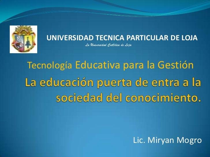 UNIVERSIDAD TECNICA PARTICULAR DE LOJA             La Universidad Católica de LojaTecnología Educativa para la Gestión    ...