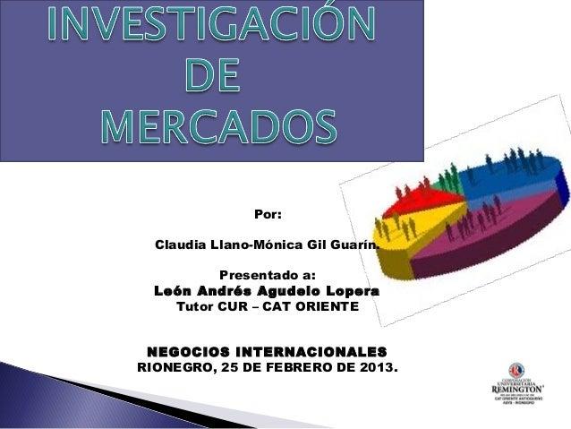 Por:                   Claudia Llano-Mónica Gil Guarín.                            Presentado a:  León Andrés Agudelo Lo...