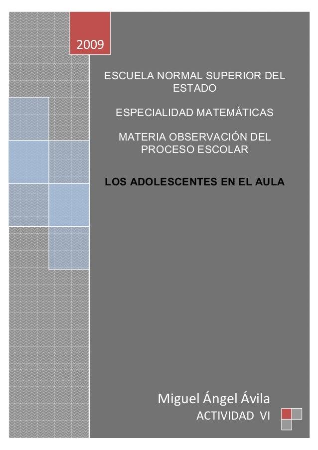 ESCUELA NORMAL SUPERIOR DEL ESTADO ESPECIALIDAD MATEMÁTICAS MATERIA OBSERVACIÓN DEL PROCESO ESCOLAR LOS ADOLESCENTES EN EL...