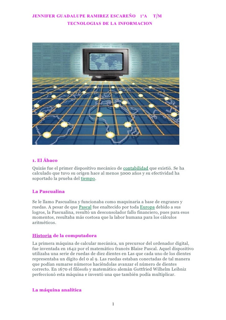 JENNIFER GUADALUPE RAMIREZ ESCAREÑO 1ºA                      T/M                  TECNOLOGIAS DE LA INFORMACION     1. El ...