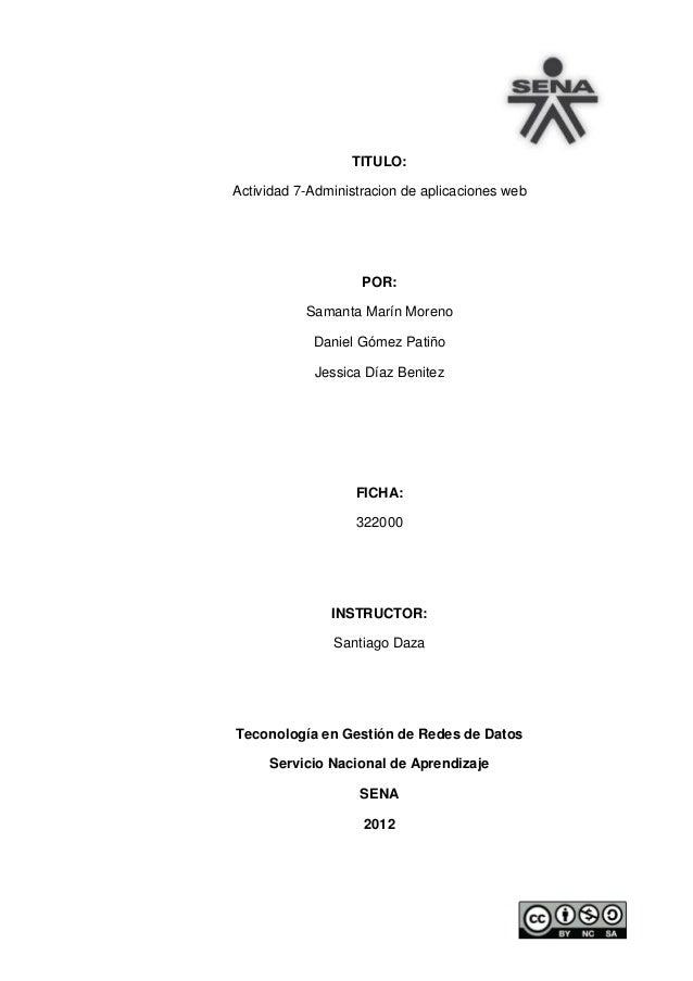 TITULO:Actividad 7-Administracion de aplicaciones web                    POR:           Samanta Marín Moreno            Da...