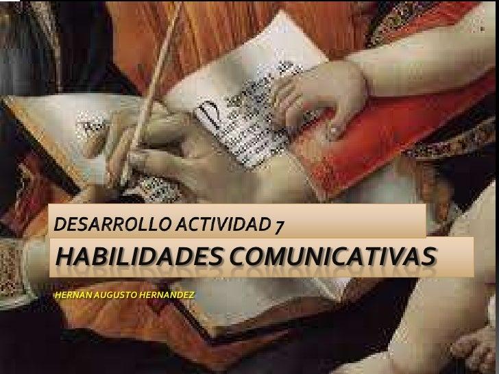HABILIDADES COMUNICATIVASHERNAN AUGUSTO HERNANDEZ