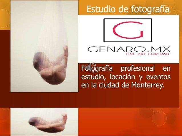 Fotografía profesional en estudio, locación y eventos en la ciudad de Monterrey. Estudio de fotografía