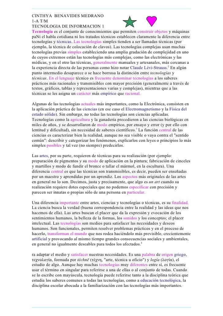 CINTHYA BENAVIDES MEDRANO 1-A T/M TECNOLOGIA DE INFORMACION 1 Tecnología es el conjunto de conocimientos que permiten cons...