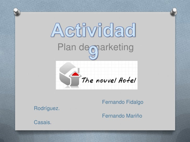 Actividad 9<br />Plan de marketing<br />Fernando Fidalgo Rodríguez.<br />                                               Fe...