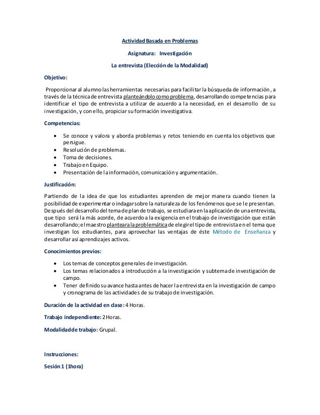 Actividad Basada en Problemas Asignatura: Investigación La entrevista (Elección de la Modalidad) Objetivo: Proporcionaral ...