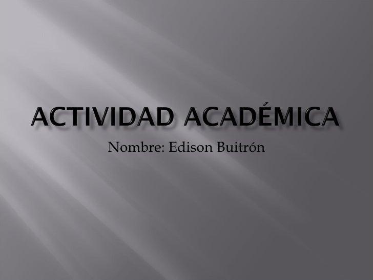 Nombre: Edison Buitrón