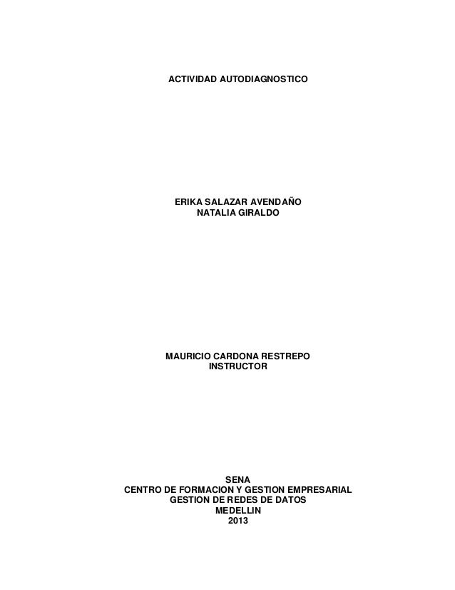 ACTIVIDAD AUTODIAGNOSTICO  ERIKA SALAZAR AVENDAÑO NATALIA GIRALDO  MAURICIO CARDONA RESTREPO INSTRUCTOR  SENA CENTRO DE FO...