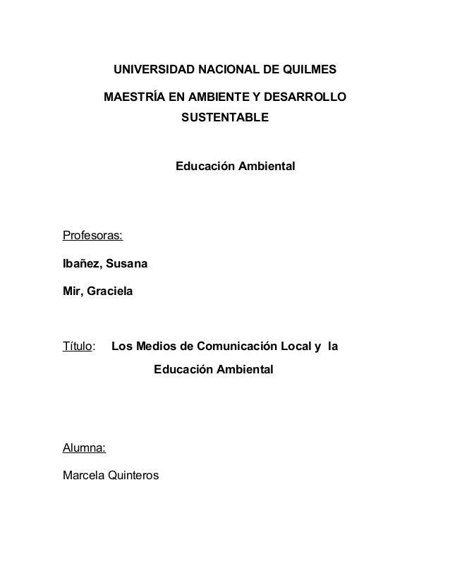 UNIVERSIDAD NACIONAL DE QUILMES MAESTRÍA EN AMBIENTE Y DESARROLLO SUSTENTABLE Educación Ambiental Co Manejo Sustentable Pr...