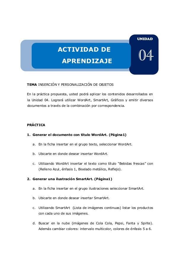 UNIDAD  ACTIVIDAD DE APRENDIZAJE  04  TEMA INSERCIÓN Y PERSONALIZACIÓN DE OBJETOS En la práctica propuesta, usted podrá ap...