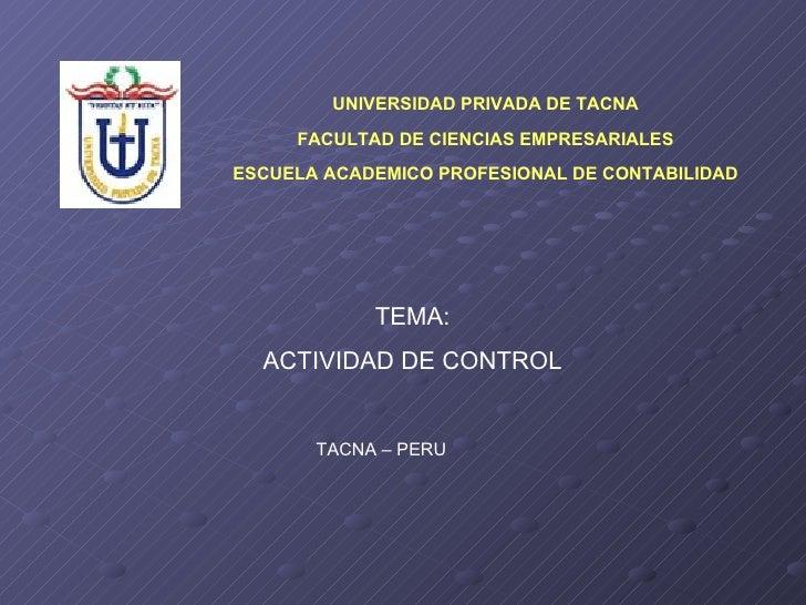 UNIVERSIDAD PRIVADA DE TACNA FACULTAD DE CIENCIAS EMPRESARIALES ESCUELA ACADEMICO PROFESIONAL DE CONTABILIDAD TEMA: ACTIVI...
