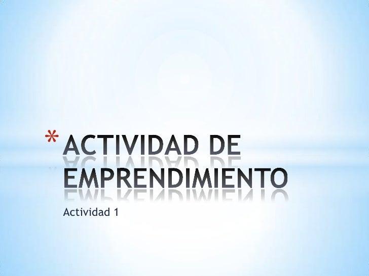 *    Actividad 1