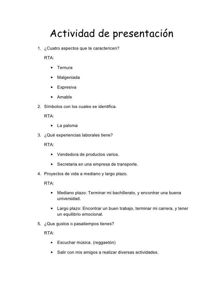 Actividad de presentación 1. ¿Cuatro aspectos que te caractericen?     RTA:        •   Ternura        •   Malgeniada      ...