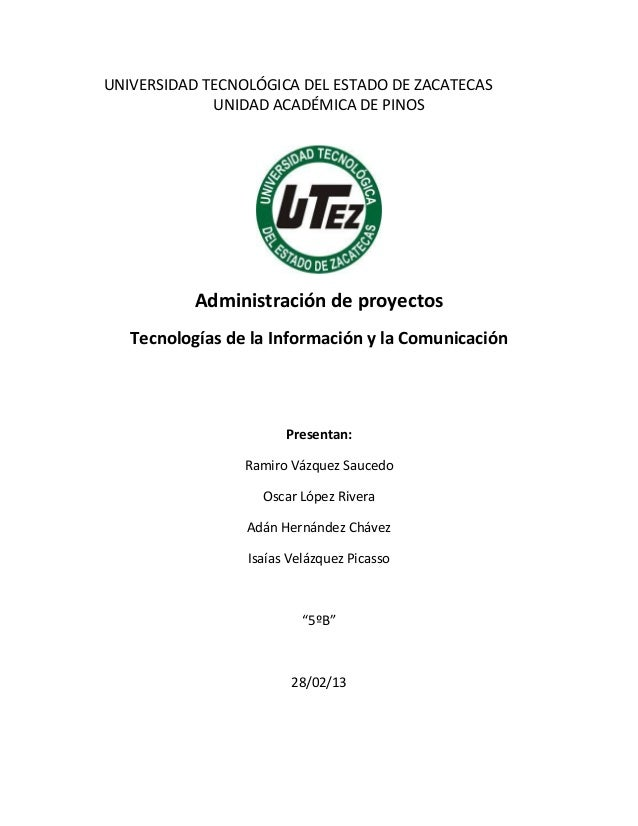 UNIVERSIDAD TECNOLÓGICA DEL ESTADO DE ZACATECAS             UNIDAD ACADÉMICA DE PINOS           Administración de proyecto...