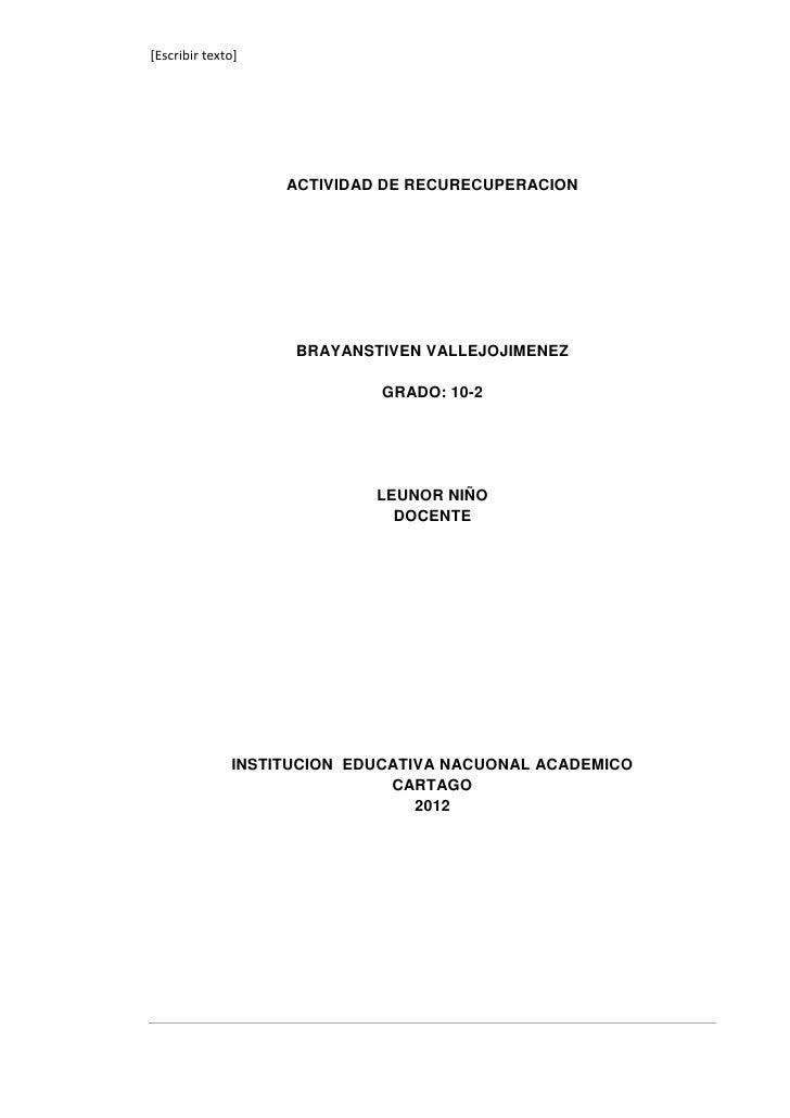 [Escribir texto]                   ACTIVIDAD DE RECURECUPERACION                    BRAYANSTIVEN VALLEJOJIMENEZ           ...