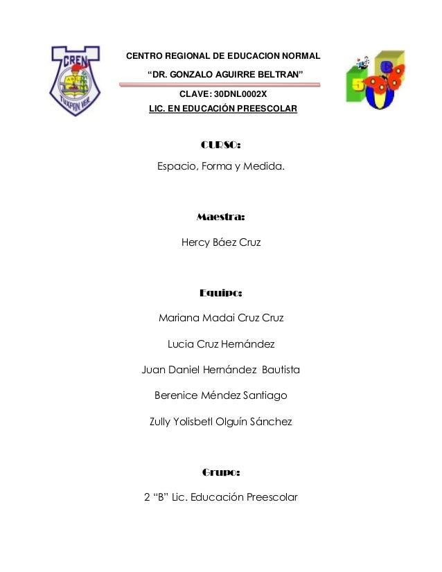 """CENTRO REGIONAL DE EDUCACION NORMAL""""DR. GONZALO AGUIRRE BELTRAN""""CLAVE: 30DNL0002XLIC. EN EDUCACIÓN PREESCOLARCURSO:Espacio..."""