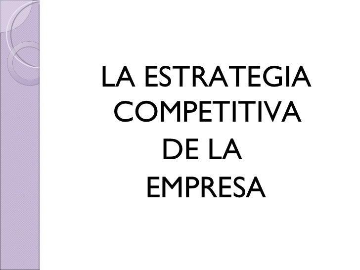 Estrategia Competitiva de la Empresa 2º Bachillerato